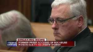 Former priest accused of sex abuse pleads guilty to lesser charge [Video]