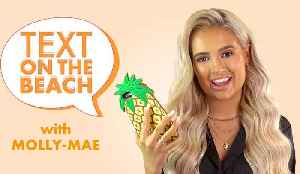 Love Island's Molly-Mae Hague plays Text on the Beach [Video]