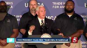 Vice President talks new trade deal in Nashville [Video]