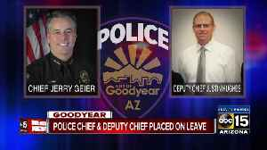 Goodyear Police Chief, Deputy Chief and 2 others placed on administrative leave [Video]