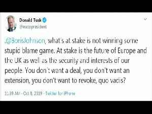 News video: Donald Tusk Tells Boris Johnson To Stop Playing 'Stupid Blame Game' In Angry Tweet