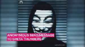 Anonymous sends a message to Greta Thunberg [Video]