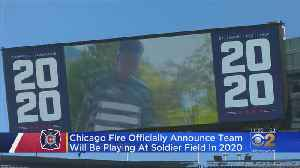 Chicago Fire Moving Back To Soldier Field [Video]