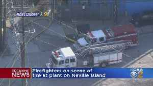 Firefighters At Scene Of Fire At Neville Island Plant [Video]