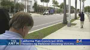 California Man Convicted With Threatening Parkland Shooting Victims [Video]