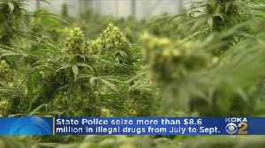 State Police Seize More Than $8.6M In Illegal Drugs In 3 Months [Video]