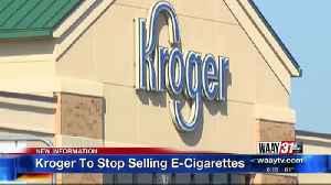 Kroger to Stop E-cigarette Sales. [Video]
