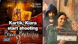 Kartik, Kiara start shooting for 'Bhool Bhulaiyaa 2' [Video]