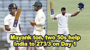 News video: Pune Test: Mayank ton, two 50s help India to 273/3 on Day 1