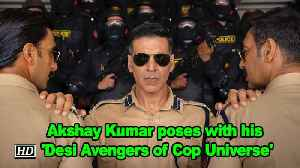 Akshay Kumar poses with his 'Desi Avengers of Cop Universe' [Video]