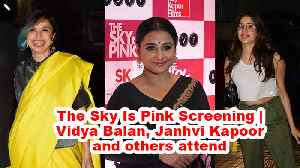 News video: The Sky Is Pink Screening   Vidya Balan, Janhvi Kapoor and others attend