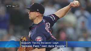 News video: Report: Twins Reliever Says Yankees Fans 'Just Hate People'