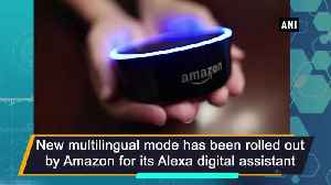 Amazon rolls out multilingual mode for Alexa [Video]