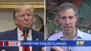 President Trump, Beto O'Rourke To Hold Competing Rallies In North Texas Next Thursday [Video]
