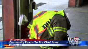 Community Reacts To Fire Chief Arrest [Video]