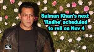 Salman Khan's next 'Radhe' scheduled to roll on Nov 4 [Video]