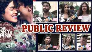 Public Review | The Sky Is Pink | Priyanka Chopra Jonas, Farhan Akhtar [Video]