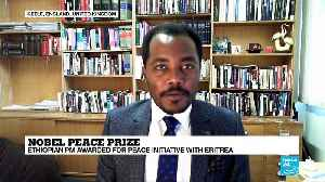 Nobel Peace Prize :  Ethiopian PM Abiy Ahmed  awarded for peace initiative with Eritrea [Video]