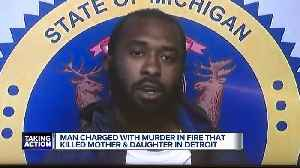 Man charged with felony murder in fatal fire that killed Detroit mother and son [Video]