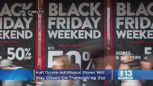Nearly A Half Dozen Additional Stores Will Stay Closed On Thanksgiving Day [Video]