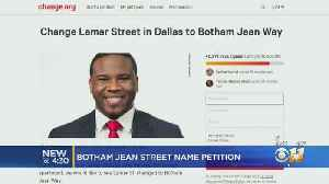 Online Petition Pushes For Dallas Street Where DPD Is Located To Be Renamed 'Botham Jean Way' [Video]