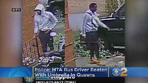 Police: MTA Bus Driver Beaten With Umbrella In Queens [Video]