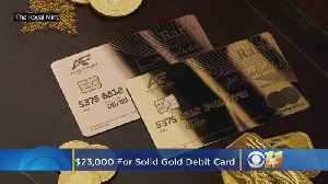 News video: Solid Gold Debit Card Costs $23,000