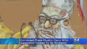 Miami Muslim Cleric Jailed For Supporting Taliban To Be Released [Video]