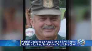Mistrial Declared On Hate Crime, Civil Rights Violations For Former Bordentown Police Chief [Video]