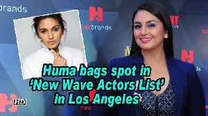 News video: Huma bags spot in 'New Wave Actors List' in Los Angeles