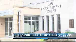 First responders prepare for busy weekend [Video]