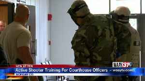 MORGAN CO. COURTHOUSE SECURITY TEAM GOES THROUGH ACTIVE SHOOTER TRAINING [Video]