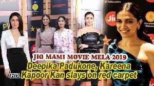 Jio MAMI Movie Mela 2019 | Deepika Padukone, Kareena Kapoor Kan slays on red carpet [Video]