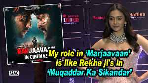 Rakul Preet: My role in 'Marjaavaan' is like Rekha ji's in 'Muqaddar Ka Sikandar' [Video]