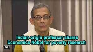 IANS Exclusive | Indian-origin professor shares Economics Nobel for poverty research [Video]