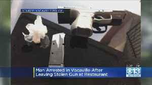 Man Arrested After Leaving Stolen Gun Behind In Vacaville Restaurant [Video]