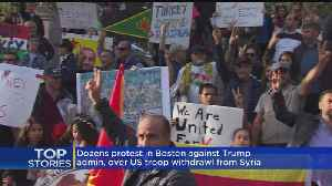 Dozens Protest In Boston Over U.S. Troop Withdrawl From Syria [Video]