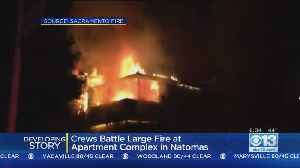 Large Fire At Apartment In Natomas [Video]