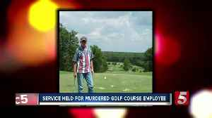 Celebration of life service held for murdered golf course employee [Video]
