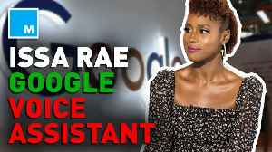 Google Assistant adds Issa Rae's voice to software [Video]