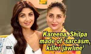 Kareena, Shilpa made of 'sarcasm, killer jawline' [Video]