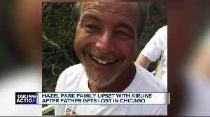 Hazel Park family upset with airline after father with dementia gets lost in Chicago airport [Video]