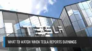 What To Watch When Tesla Reports Earnings [Video]