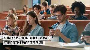 Survey says social media has made young people more depressed [Video]