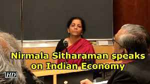 Nirmala Sitharaman speaks on Indian Economy [Video]