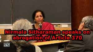 Nirmala Sitharaman speaks on abrogation of Article 370 [Video]