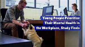 Young People Prioritize Their Mental Health in the Workplace, Study Finds [Video]