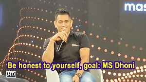 Be honest to yourself, goal: MS Dhoni [Video]