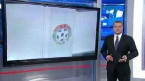 FIFA 'closely monitoring' Bulgaria FA [Video]