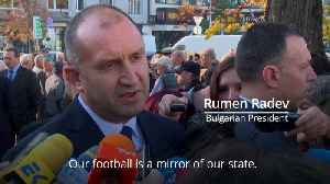 Bulgaria's president vows to implement 'very strict measures' to curb football hooliganism